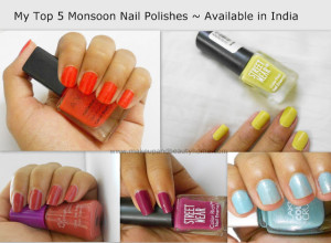 My Top 5 Nail Polishes for Monsoon 2013