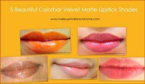 5 Beautiful Colorbar Velvet Matte Lipstick Shades