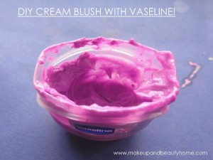 Cream Blush with Vaseline – Do It Yourself