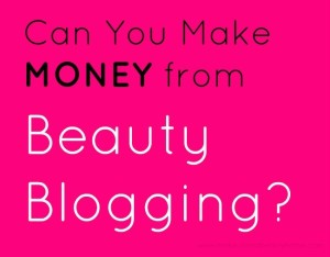 Can You Make Money From Your Beauty Blog? + My Income Report : Beauty Blogging Vol.4
