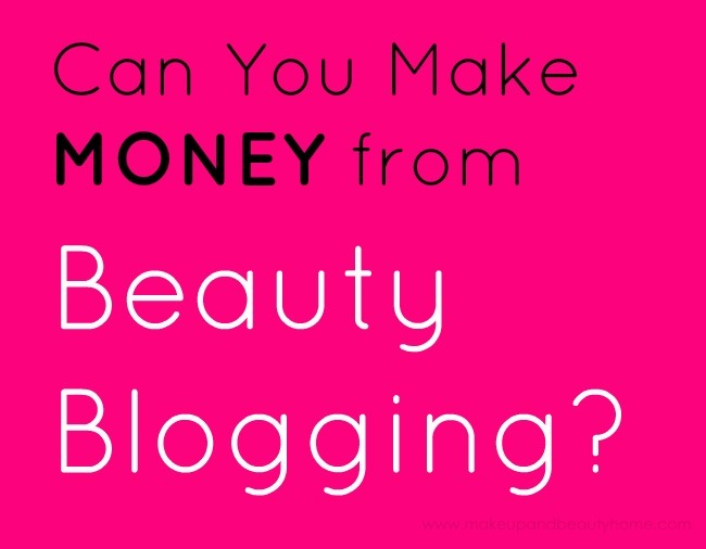 can you make money from beauty blogging