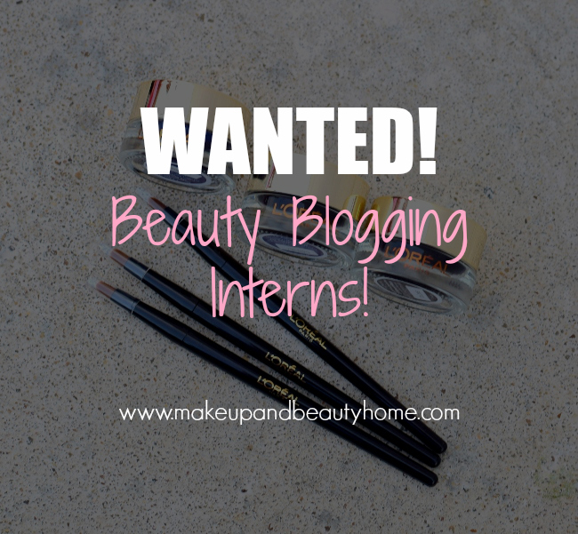 wanted beauty blogging interns writers